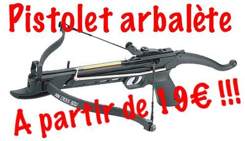 Pistolet arbalete à partir de 19 euros